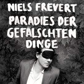 Cover Niels Frevert Paradies der gefälschten Dinge