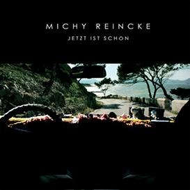Cover Michy Reincke Jetzt ist schön