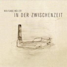 Cover Wolfgang Müller In der Zwischenzeit