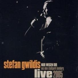 Cover Stefan Gwildis Nur wegen Dir live